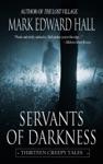 Servants Of Darkness Thirteen Creepy Tales