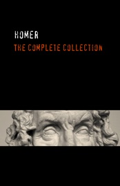 HOMER: THE COMPLETE COLLECTION [THE ILIAD & THE ODYSSEY]