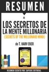 Los Secretos De La Mente Millonaria Secrets Of The Millionare Mind Resumen Del Libro De T Harv Eker