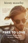 Free to Love. Niente da perdere se non l'amore