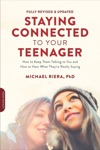 Staying Connected To Your Teenager Revised Edition