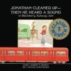 Jonathan Cleaned UpThen He Heard A Sound
