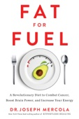 Fat for Fuel - Dr. Joseph Mercola Cover Art