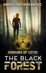 Remains Of Urth The Black Forest Book 2