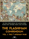 The Flashman Compendium Vol 1 The 1st Afghan War