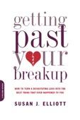Susan J. Elliott - Getting Past Your Breakup artwork