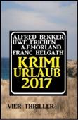 Krimi-Urlaub 2017: Vier Thriller