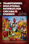 Transforming Educational Pathways For Chicanao Students