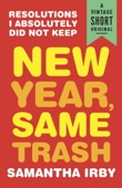 New Year, Same Trash - Samantha Irby Cover Art