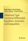 Hadamard-Type Fractional Differential Equations Inclusions And Inequalities
