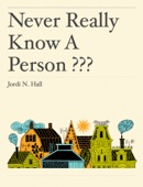 Never Really Know a Person