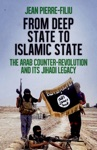 From Deep State To Islamic State The Arab Counter-Revolution And Its Jihadi Legacy