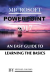 Microsoft Power Point 2017 An Easy Guide To Learning The Basics