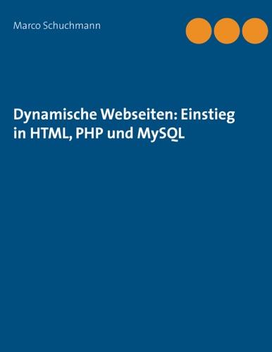Dynamische Webseiten Einstieg in HTML PHP und MySQL
