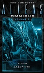 The Complete Aliens Omnibus Volume Three Rogue Labyrinth