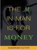 The M in Man Is for Money - Passport Cutty Cover Art