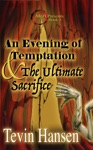 An Evening Of Temptation  The Ultimate Sacrifice Book One