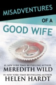 Meredith Wild & Helen Hardt - Misadventures of a Good Wife artwork