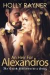An Heir For Alexandros The Greek Billionaires Baby