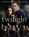 Twilight The Complete Illustrated Movie Companion
