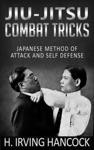 Jiu-Jitsu Combat Tricks - Japanese Method Of Attack And Self Defense