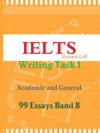 IELTS Writing Task 1 - Academic And General - 99 Essays Band 8