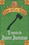 Ever After High El Cuento De Hunter Huntsman