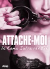 Attache-moi Le Kama Sutra Revisit