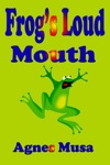 Frogs Loud Mouth