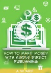 Passive Income How To Make Money With Kindle Direct Publishing