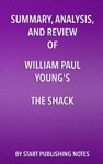 Summary Analysis And Review Of William Paul Youngs The Shack