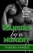 Hanging by a Moment