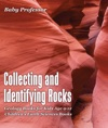 Collecting And Identifying Rocks - Geology Books For Kids Age 9-12  Childrens Earth Sciences Books