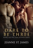 Dare to be Three - Jeanne St. James Cover Art