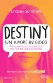 Lindsey Summers - Destiny. Un amore in gioco artwork