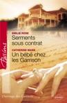 Serments Sous Contrat - Un Bb Chez Les Garrison Harlequin Passions