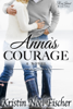 Kristin Noel Fischer - Anna's Courage A Contemporary Inspirational Romance  artwork