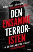 Heléne Lööw, Mattias Gardell & Michael Dahlberg-Grundberg - Den ensamme terroristen bild