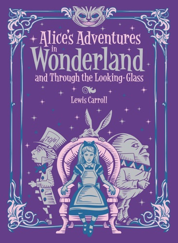Alices Adventures in Wonderland and Through the Looking Glass Barnes  Noble Collectible Editions