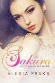 Sakura: A Secret Affair (Falling for Sakura, #3)
