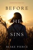 Blake Pierce - Before He Sins (A Mackenzie White Mystery—Book 7) artwork