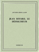 Jean Rivard, le défricheur