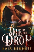Die by the Drop (Shivers and Sins Volume 1)