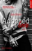 Adopted love - tome 1 - Alexia Gaia