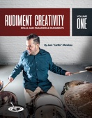 Rudiment Creativity Vol. 1: Rolls and Paradiddles