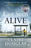 Claire Douglas - Last Seen Alive artwork