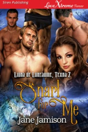 SNARL FOR ME [LIONS OF LONESOME, TEXAS 2]