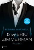 Megan Maxwell - Yo soy Eric Zimmerman, vol. I portada