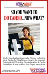 So You Want To Do CardioNow What Step-by-Step Instructions  Essential Info That Truly Simplify How To Do Cardio Including Sample Workouts