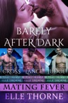 Barely After Dark The Boxed Set Books 1 - 3